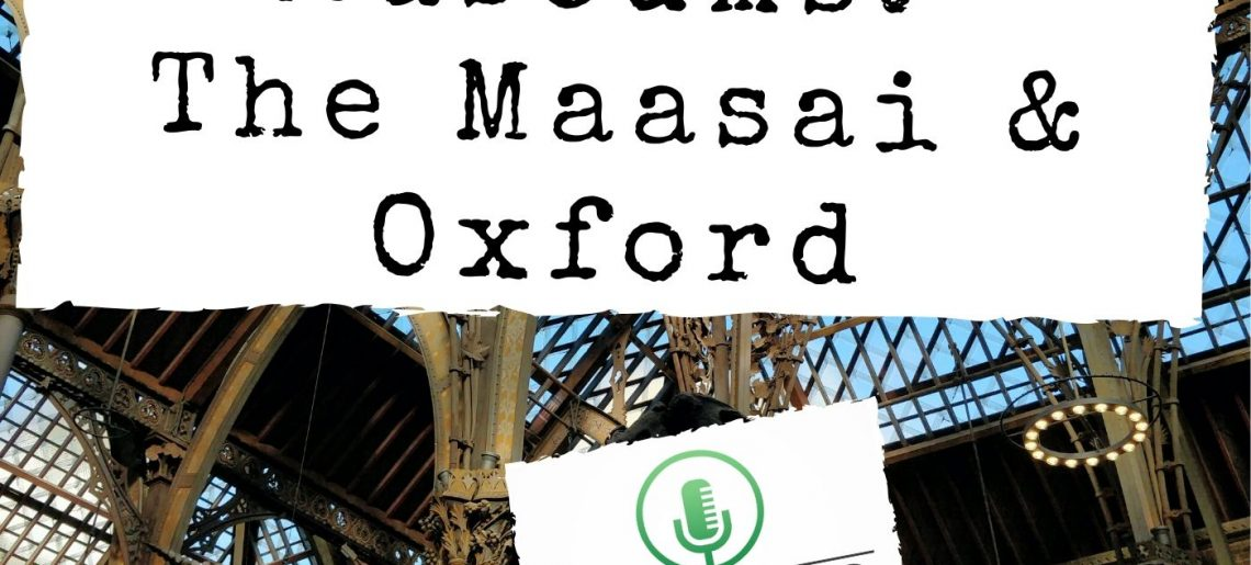Decolonizing Museums: The Maasai & Oxford